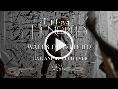 The Five Hundred - Walls Of Jericho feat. Andreas Bjulver (Official Video)
