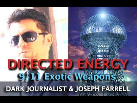 Part 2 9/11 AND TESLA DIRECTED ENERGY WEAPONS - DARK JOURNALIST & DR. JOSEPH FARRELL  Hqdefault