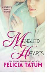 Mangled Hearts by Felicia Tatum