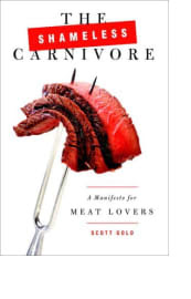 The Shameless Carnivore by Scott Gold