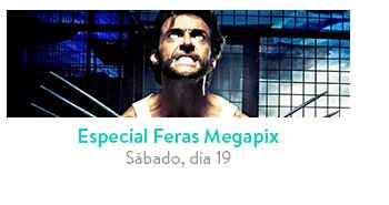 Megapix - Especiais em destaque