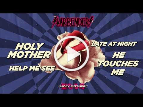 STARBENDERS - Holy Mother