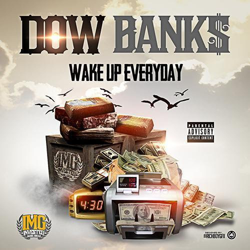 ATT 1422900913731 DowBank  x Wake Up Everyday