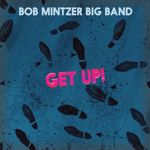 Bob Mintzer Get Up!