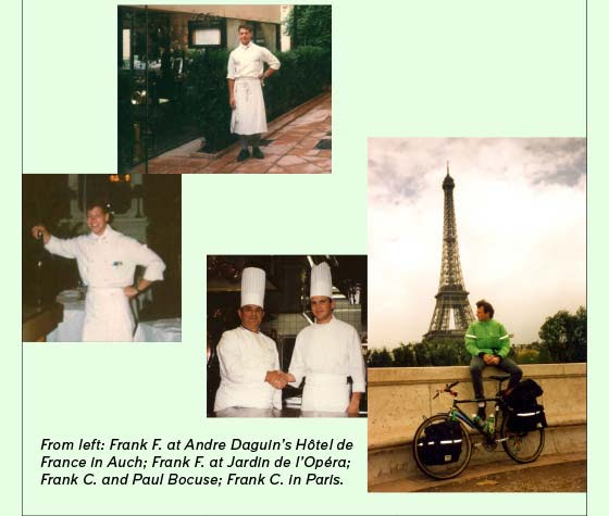 From left: Frank F. at Andre Daguin's Hôtel de France in Auch; Frank F. at Jardin de l'Opéra; Frank C. and Paul Bocuse; Frank C. in Paris.
