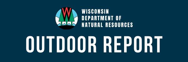 Wisconsin Department of Natural Resources Outdoor Report