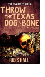 Throw the Texas Dog a Bone by Russ Hall