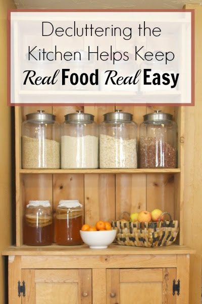 Decluttering the Kitchen Helps Keep Real Food Real Easy 1
