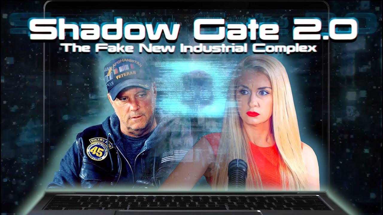 ShadowGate 2.0: The Fake News Industrial Complex Yjfr47c459