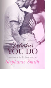 Whatever You Do by Stephanie Smith