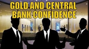 Gold And Central Bank Confidence