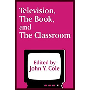 Television, The Book, and the Classroom
