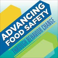 Advancing Food Safety Through Behavior Change
