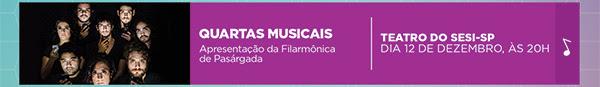 QUARTAS MUSICAIS: FILARMÔNICA DE PASÁRGADA
