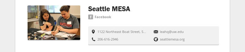 Seattle MESA Facebook 1122 Northeast Boat Street, Seattle, WA, United States leahq@uw.edu...
