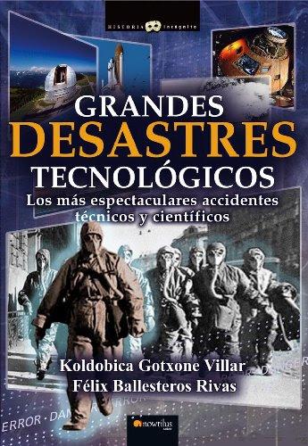 Grandes desastres tecnológicos de Koldobica Gotxone, Félix Ballesteros Rivas