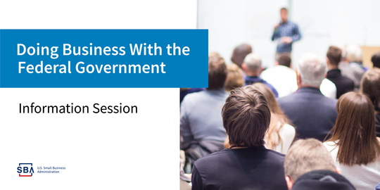 How to Do Business with Federal Goverment Information Session