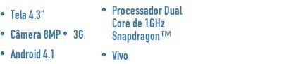 "Tela 4.3""  Câmera 8MP  3G  Android 4.1  Processador Dual Core de 1GHz Snapdragon?  Vivo"