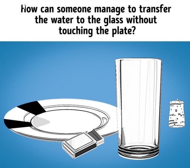 9. Làm cách nào để chuyển nước sang chiếc cốc mà không cần chạm vào chiếc đĩa?,câu đố,trắc nghiệm