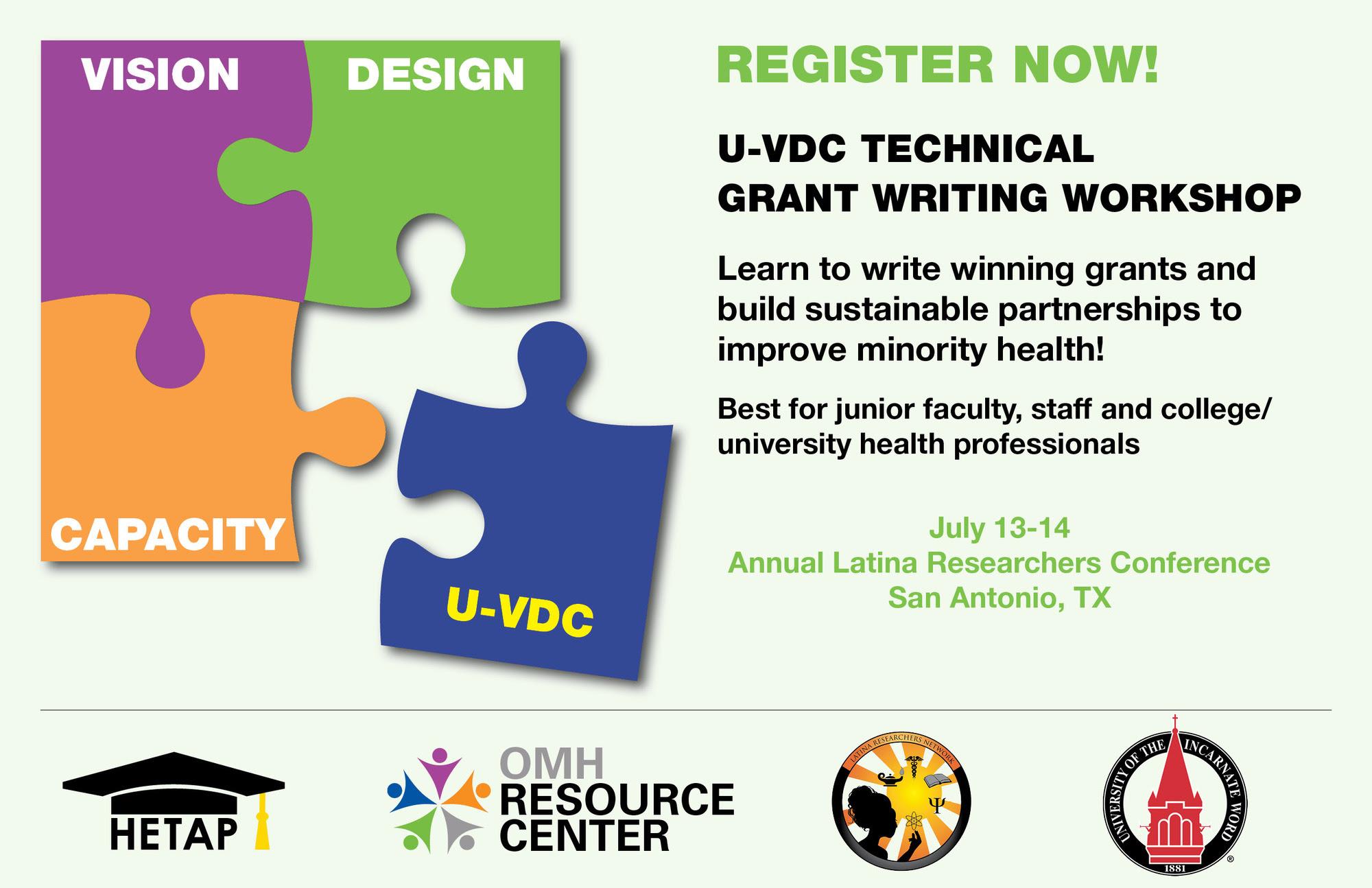 Vision Design Capacity U-VDC Grants Writing Technical Workshop July 13-14 Latina Research Network Conference San Antonio, TX