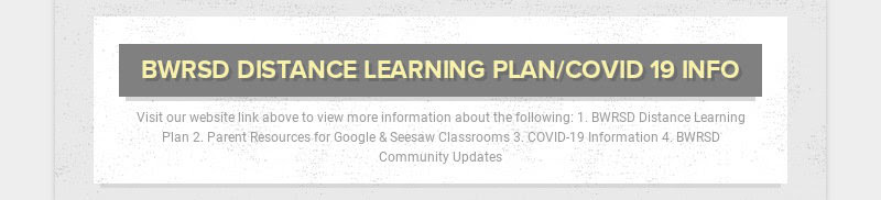 BWRSD DISTANCE LEARNING PLAN/COVID 19 INFO