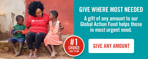 GIVE  WHERE MOST NEEDED. A gift of any amount to our Global Action Fund helps  those in most urgent need. Give and Amount.