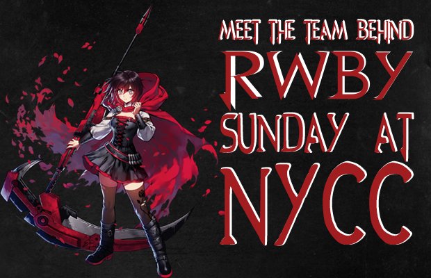 RWBY Comes To Protect NYCC On Sunday