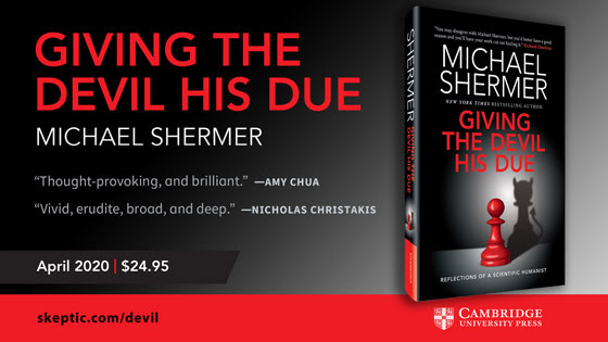 Giving the Devil His Due: Reflections of a Scientific Humanist. New book by New York Times Bestselling Author, Michael Shermer, is available now.