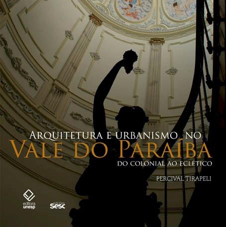 Arquitetura e urbanismo no Vale do Para�ba