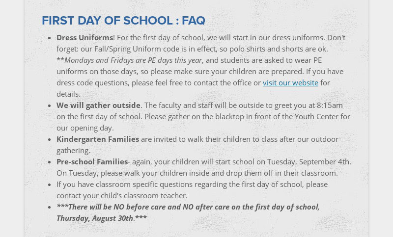 FIRST DAY OF SCHOOL : FAQ Dress Uniforms! For the first day of school, we will start in our dress...