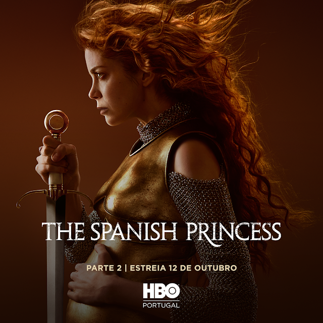 """THE SPANISH PRINCESS"" PARTE 2 ESTREIA DIA 12 DE OUTUBRO NA HBO PORTUGAL"