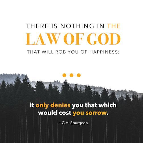 Charles Spurgeon Quote - God's Law Leads To True Joy By God's Grace