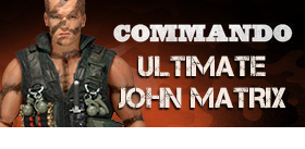 COMMANDO 30TH ANIVERSARY ULTIMATE JOHN MATRIX
