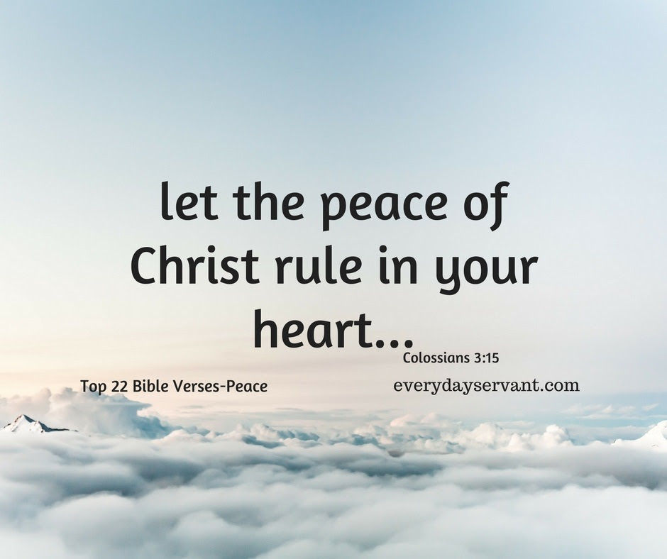 let the peace of Christ rule in your hearts... - Everyday Servant
