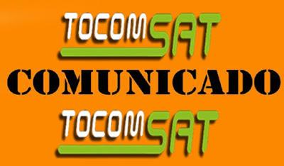 COMUNICADO COMUNICADO TOCOMSAT / TOCOMBOX / TOCOMLINK CONFIRAM - 31/05/2018