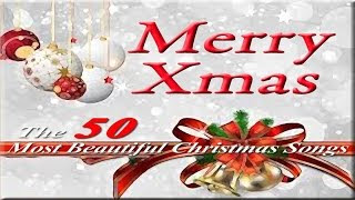 Merry Christmas The 50 Most Beautiful Christmas Songs