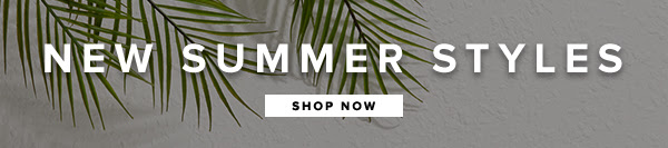 Shop SUMMER STYLES