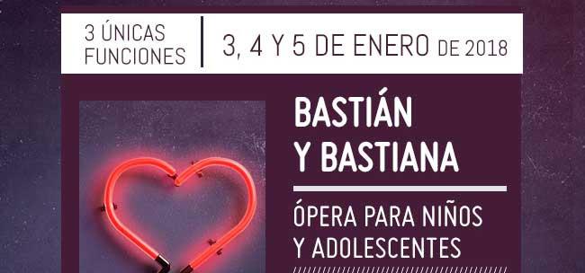 3 únicas funciones 3,4,y 5 de enero de 2018. Bastián y Bastianal // Ópera para ñiños y adolescentes.
