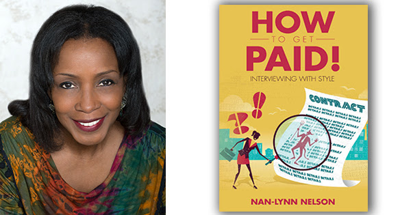 Nan Nelson, author of How To Get Paid: Interviwing With Style