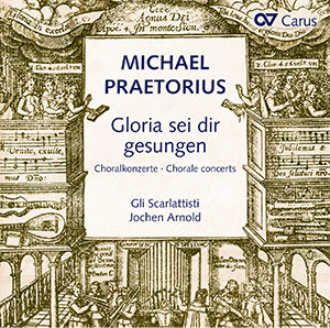 Praetorius: Gloria sei dir gesungen. Chorale concerts after hymns by Luther, Nicolai and others