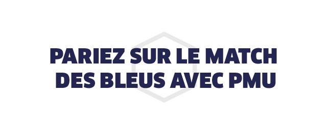 PARIEZ SUR LE MATCH DES BLEUS AVEC PMU