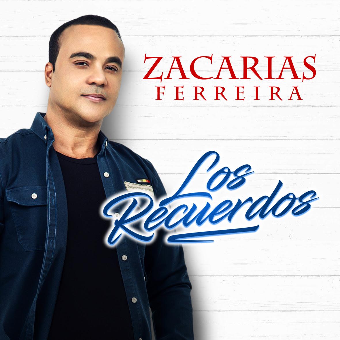 Zacarias Ferreira - Los Recuerdos