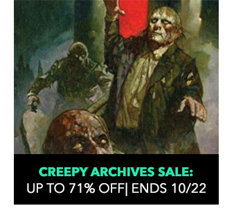 Creepy Archives Sale: up to 71% off! Sale ends 10/22.