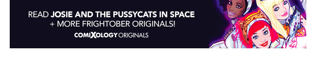 Read Josie and the Pussycats in Space + More Frightover Originals!