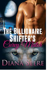 The Billionaire Shifter's Curvy Match by Diana Seere