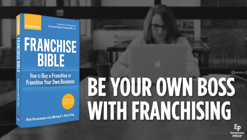 Featured Book: Franchise Bible by Rick Grossmann and Michael J. Katz Esq.