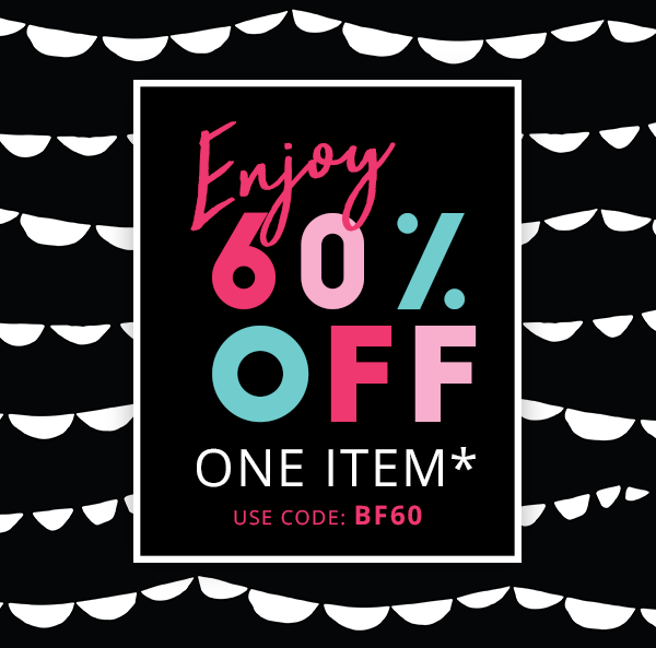 60% Off One Item With Coupon Code: BF60 (Exclusions Apply)