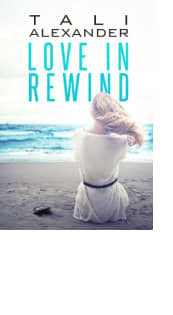 Love in Rewind by Tali Alexander