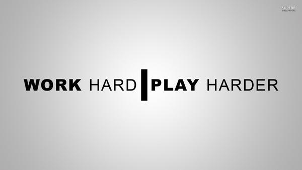 _WorkHardPlayHarder