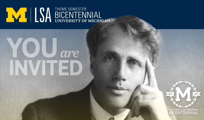 University of Michigan College of Literature, Science, and the Arts Bicentennial Theme Semester Event: You Are Invited